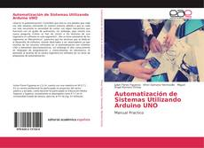Couverture de Automatización de Sistemas Utilizando Arduino UNO