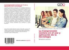 La Comprensión Lectora en el uso y aplicación de la tecnología的封面