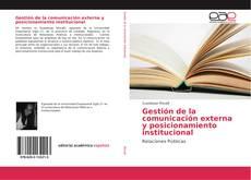 Bookcover of Gestión de la comunicación externa y posicionamiento institucional