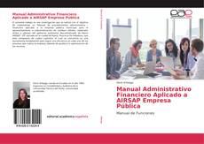 Copertina di Manual Administrativo Financiero Aplicado a AIRSAP Empresa Pública