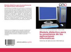 Portada del libro de Modelo didáctico para la enseñanza de las aplicaciones informáticas