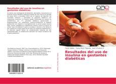Borítókép a  Resultados del uso de insulina en gestantes diabéticas - hoz