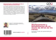 Bookcover of Mantenimiento y Rehabilitacion de un Tramo de 20 km de Vía Férrea