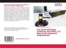 Los instrumentos juridicos del OPO y la pesca de especies migratorias的封面