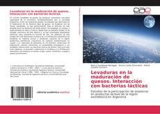 Обложка Levaduras en la maduración de quesos. Interacción con bacterias lácticas