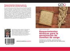 Portada del libro de Requerimientos térmicos para la germinación de semillas de sorgo