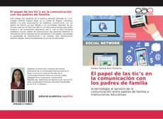 Bookcover of El papel de las tic's en la comunicación con los padres de familia