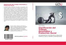 Couverture de Significación del Trabajo, Desempleo y Protección Social