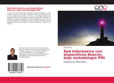 Bookcover of Red Informativa con dispositivos Beacon bajo metodología PMI