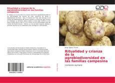 Bookcover of Ritualidad y crianza de la agrobiodiversidad en las familias campesina