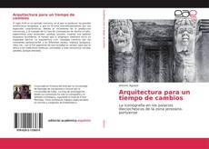 Bookcover of Arquitectura para un tiempo de cambios
