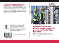 Instalación de una planta procesadora de pesca en Santa Rosa -Ecuador的封面