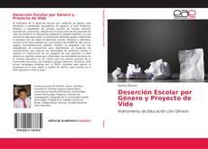 Bookcover of Deserción Escolar por Género y Proyecto de Vida