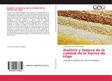 Bookcover of Análisis y mejora de la calidad de la harina de trigo