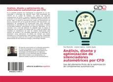 Análisis, diseño y optimización de silenciadores automotrices por CFD kitap kapağı