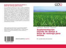 Bookcover of Suplementación líquida de dietas a base de rastrojo para ovinos