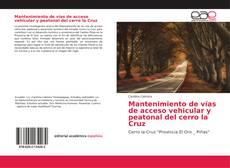 Couverture de Mantenimiento de vías de acceso vehicular y peatonal del cerro la Cruz