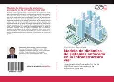 Portada del libro de Modelo de dinámica de sistemas enfocado en la infraestructura vial