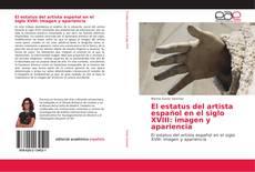 Copertina di El estatus del artista español en el siglo XVIII: imagen y apariencia