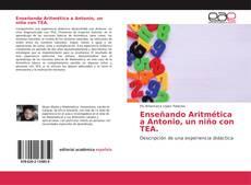 Bookcover of Enseñando Aritmética a Antonio, un niño con TEA.
