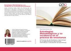 Bookcover of Estrategias Metodológicas y su incidencia en el proceso de enseñanza