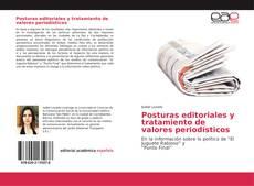 Bookcover of Posturas editoriales y tratamiento de valores periodísticos