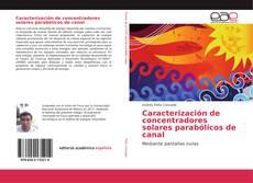 Portada del libro de Caracterización de concentradores solares parabólicos de canal