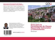 Bookcover of Guía para la Formulación de Planes Desarrollo Comunales y Comunitarios