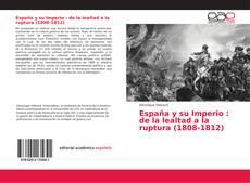 España y su Imperio : de la lealtad a la ruptura (1808-1812)的封面