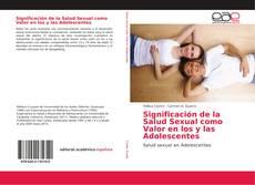 Portada del libro de Significación de la Salud Sexual como Valor en los y las Adolescentes