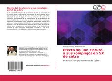 Buchcover von Efecto del ión cloruro y sus complejos en SX de cobre