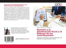 Bookcover of Derecho a la planificación fiscal y la defensa de los contribuyentes
