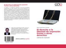 Bookcover of El derecho a la libertad de expresión frente a otros derechos