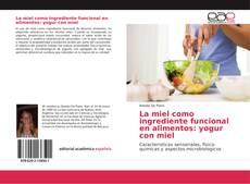 Bookcover of La miel como ingrediente funcional en alimentos: yogur con miel