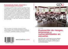 Bookcover of Evaluación de riesgos, amenazas y vulnerabilidades en escuelas