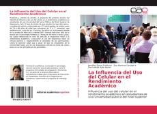 Bookcover of La Influencia del Uso del Celular en el Rendimiento Académico