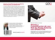 Buchcover von Diseño y Cuantificacion de una Red de Planta Externa con GPON-FTTH