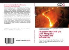 Portada del libro de Implementación De Una Máquina Inyectora De Polímeros