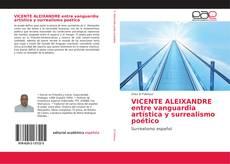 Buchcover von VICENTE ALEIXANDRE entre vanguardia artística y surrealismo poético