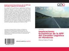 Bookcover of Implicaciones Económicas de la APP del Corredor Logístico en Honduras