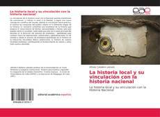 Copertina di La historia local y su vinculación con la historia nacional