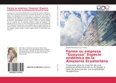 "Capa do livro de Forme su empresa ""Guayusa"" Especie endémica de la Amazonía Ecuatoriana"
