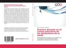 Portada del libro de Práctica docente en el campo educativo de las profesiones de la salud