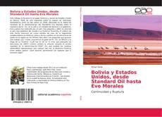 Buchcover von Bolivia y Estados Unidos, desde Standard Oil hasta Evo Morales