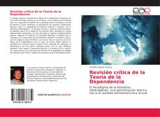 Bookcover of Revisión crítica de la Teoría de la Dependencia