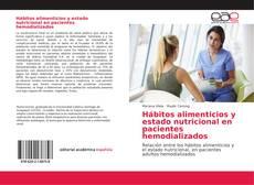 Bookcover of Hábitos alimenticios y estado nutricional en pacientes hemodializados