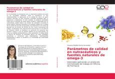 Bookcover of Parámetros de calidad en nutracéuticos y fuentes naturales de omega-3