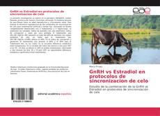 Portada del libro de GnRH vs Estradiol en protocolos de sincronizacion de celo