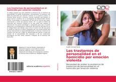 Los trastornos de personalidad en el homicidio por emoción violenta的封面