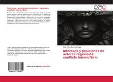 Portada del libro de Intereses y posiciones de actores regionales: conflicto interno Sirio